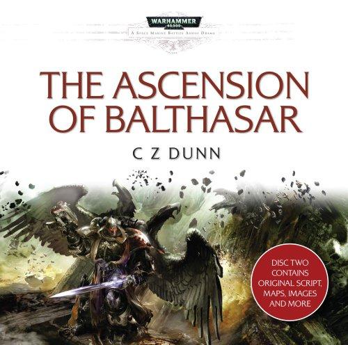 The Ascension of Bathasar (Warhammer 40,000 Novels: Space Marine Battles)