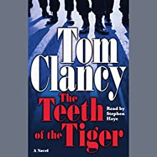 The Teeth of the Tiger Audiobook by Tom Clancy Narrated by Stephen Hoye