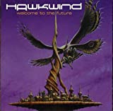 Welcome to the Future by Hawkwind (2006-10-10)