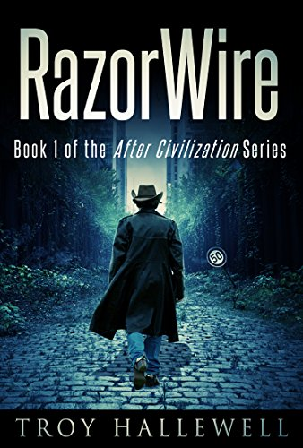 RazorWire: After Civilization - A Dystopian Science Fiction Thriller by [Hallewell, Troy]