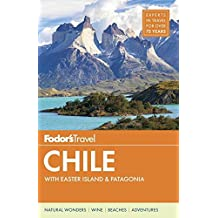 Fodor's Chile: with Easter Island & Patagonia
