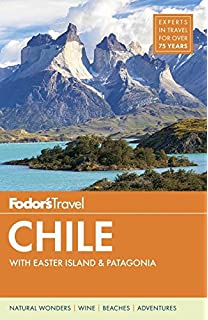 Fodors Chile: with Easter Island & Patagonia (Travel ...