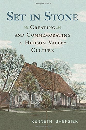 Download Set in Stone: Creating and Commemorating a Hudson Valley Culture (Excelsior Editions) pdf epub