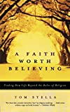 A Faith Worth Believing, Tom Stella, 006075057X