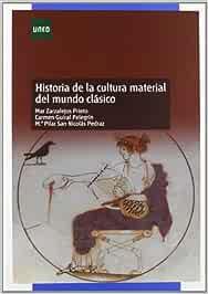 Historia de La Cultura Material Del Mundo Clásico GRADO: Amazon.es: Zarzalejos Prieto, Mar, Guiral Pelegrín, Carmen, San Nicolás Pedraz, María Pilar: Libros