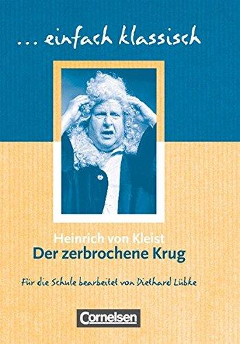 Einfach klassisch: Der zerbrochne Krug: Empfohlen für das 8.-10. Schuljahr. Schülerheft
