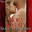 Search for Love Audiobook by Nora Roberts Narrated by Gayle Hendrix