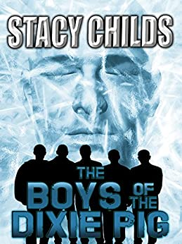 The Boys of the Dixie Pig by [Childs, Stacy]