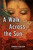 A Walk Across the Sun, Corban Addison, 1623651514