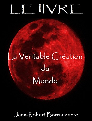 Le Livre La Veritable Creation Du Monde French Edition
