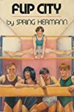 img - for Flip City by Spring Hermann (1988-06-03) book / textbook / text book