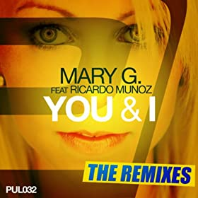 Mary G. feat. Ricardo Munoz-You & I (The Remix-Edits)