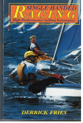 Single-Handed Racing: High Performance Sailing Techniques