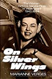 img - for On Silver Wings: The Women Airforce Service Pilots of World War II book / textbook / text book