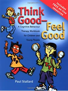 a clinicians guide to think goodfeel good using cbt with children and young people