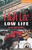 High Life, Low Life Level 4 (Cambridge English Readers)