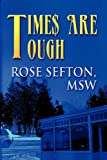 Time$ Are Tough, Rose Sefton Msw, 1462668534