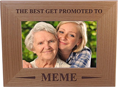 Only The Best Get Promoted to Meme - 4x6 inch Wood Picture Frame - Great Gift for Mothers's Day Birthday Or Christmas Gift for Mom Grandma Wife