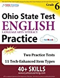 Ohio State Test Prep: Grade 6 English Language Arts Literacy (ELA) Practice Workbook and Full-length Online Assessments: OST Study Guide