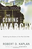 img - for The Coming Anarchy: Shattering the Dreams of the Post Cold War book / textbook / text book
