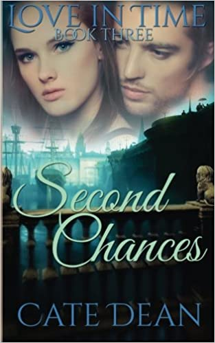 Second Chances (Love in Time Book Three) (Volume 3)