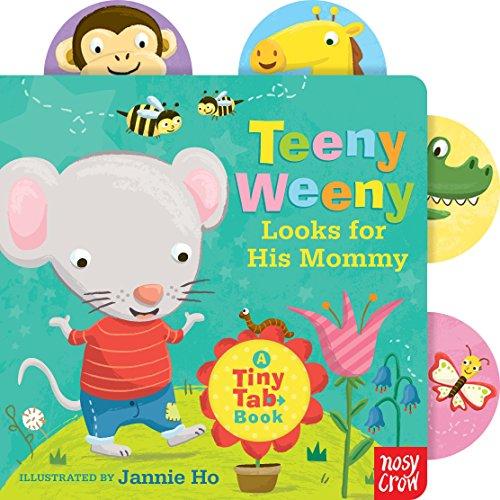 (Teeny Weeny Looks for His Mommy: A Tiny Tab)