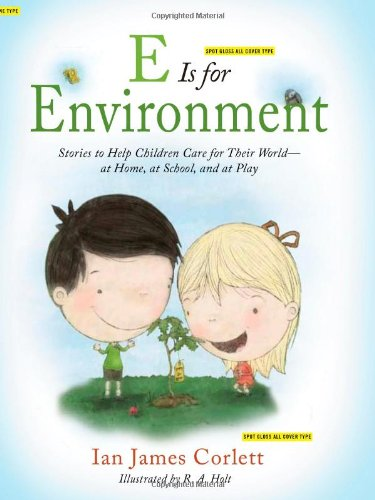 Download E Is for Environment: Stories to Help Children Care for Their World--at Home, at School, and at Play PDF