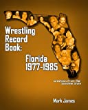 Wrestling Record Book: Florida 1977-1985