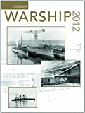 img - for Warship 2012 (Warship (Conway Maritime Press)) book / textbook / text book