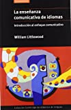 La Enseñanza Comunicativa de Idiomas, William T. Littlewood, 8483230453