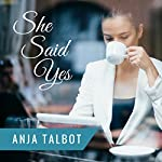 She Said Yes | Anja Talbot