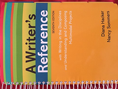 A Writer's Reference with Writing in the Disciplines and Understanding and Composing Multimodal Projects, 7th Edition