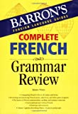 Complete French Grammar Review, Renée White, 0764134450