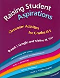 img - for Raising Student Aspirations: Classroom Activities for Grades K-5 book / textbook / text book