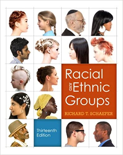 Racial and ethnic groups (13th edition), schaefer, richard t.