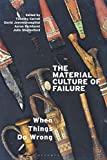 img - for The Material Culture of Failure: When Things Do Wrong book / textbook / text book
