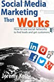 Social Media Marketing That Works, Jeremy Kolb, 1499297734
