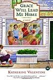 Grace Will Lead Me Home: A Novel