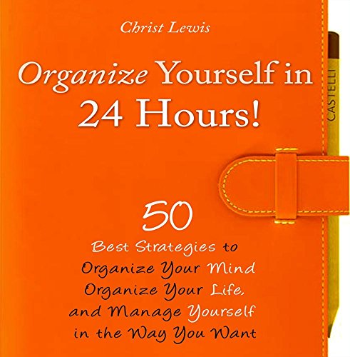 Organize Yourself in 24 Hours!