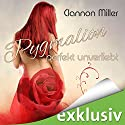 Pygmalion: Perfekt unverliebt Audiobook by Clannon Miller Narrated by Nora Jokhosha, Oliver Wronka