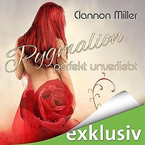 Clannon Miller - Pygmalion: Perfekt unverliebt