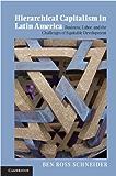 Hierarchical Capitalism in Latin America (Cambridge Studies in Comparative Politics)