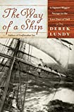 : The Way of a Ship: A Square-Rigger Voyage in the Last Days of Sail