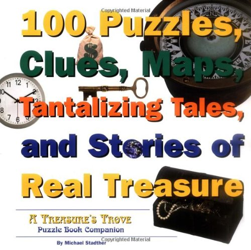 Download 100 Puzzles, Clues, Maps, Tantalizing Tales, and Stories of Real Treasure ebook