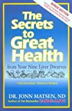 img - for The Secrets to Great Health: From Your Nine Liver Dwarves by Dr Jonn Matsen N.D. (1999-03-01) book / textbook / text book