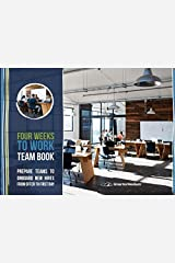 Four Weeks to Work Team Book: Preparing Your Team for Onboarding a New Hire Paperback