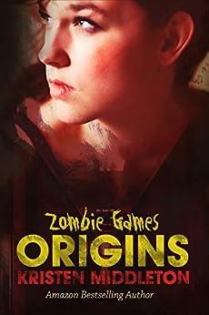 Origins (Zombie Games - Book One) A Zombie Apocalypse Adventure by [Middleton, Kristen, Middleton, K.L.]
