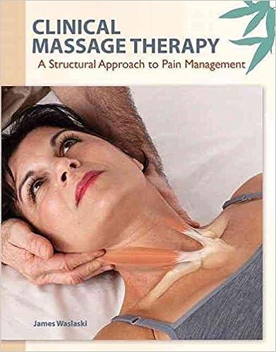 Livres à télécharger sur pc [Clinical Massage Therapy: A Structural Approach to Pain Management] (By: James Waslaski) [published: September, 2011] PDF