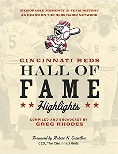 Book Cincinnati Reds Hall of Fame Highlights: Memorable Moments in Team History as Heard on the Reds Radio Network