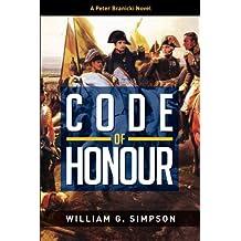 Code of Honour: A Peter Branicki Novel (Peter Branicki Novels) (Volume 2)